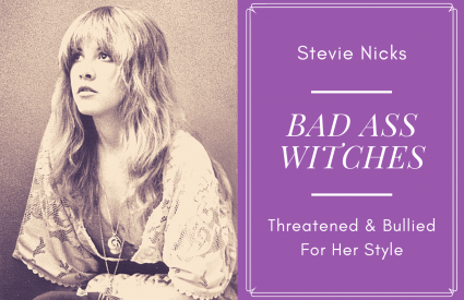 Stevie Nicks: Badass Witches